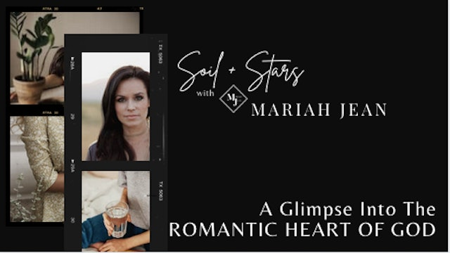 """""""A Glimpse Into The ROMANTIC HEART OF GOD"""" on SOIL+STARS"""