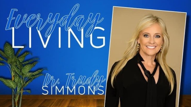 """5 Ways to Live Above Your Circumstances"" on Everyday Living with Dr. Trudy"