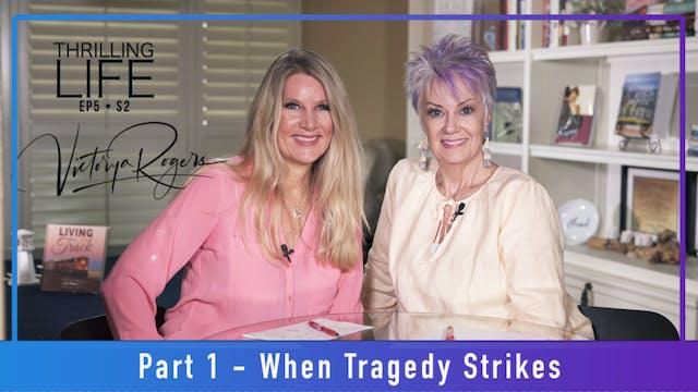 """""""When Tragedy Strikes - Part 1"""" on Li..."""