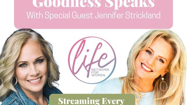 Jennifer Strickland on Goodness Speak...