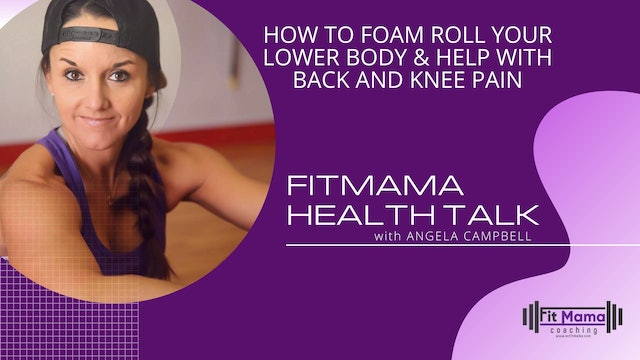 """How to Foam Roll Your Lower Body"" on FITMAMA HEALTHTALK with Angela Campbell"