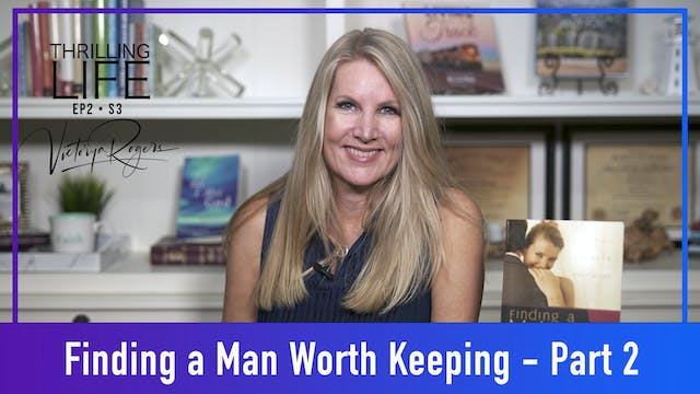 """""""Finding a Man Worth Keeping - Part 2..."""