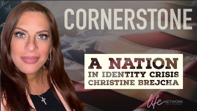 """A Nation in Identity Crisis"" on Christine's Cornerstone w/Christina Brejcha"