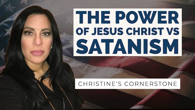"""The Power of Jesus Christ vs Satanism"" on Christine's Cornerstone"