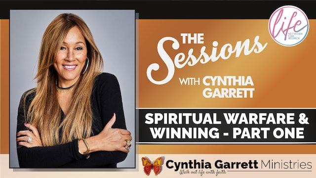"""Spiritual Warfare and Winning - Part 1"" on The Sessions with Cynthia Garrett"