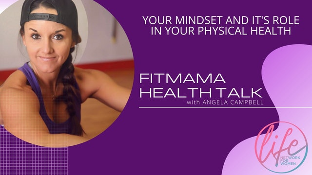 """""""Your Mindset and It's Role in Your Physical Health"""" on FITMAMA HEALTHTALK"""
