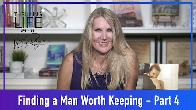 """""""Finding a Man Worth Keeping - Part 4..."""