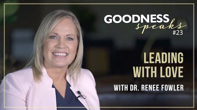 """Leading with Love"" on Goodness Speak..."