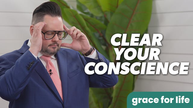 """""""Clear Your Conscience"""" on Grace For ..."""