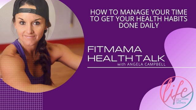 """""""Managing Your Time To Include Your Health Habits"""" on FITMAMA HEALTHTALK"""