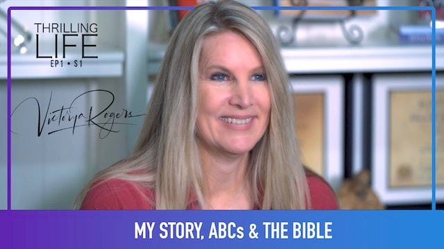 """My Story, ABC's & The Bible"" on Living the Thrilling Life with Victorya Rogers"