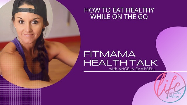 """How to Eat Healthy While on the Go"""" on FITMAMA HEALTHTALK"""