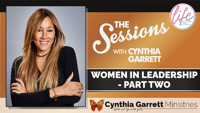 """""""Women In Leadership - Part Two"""" on The Sessions with Cynthia Garrett"""