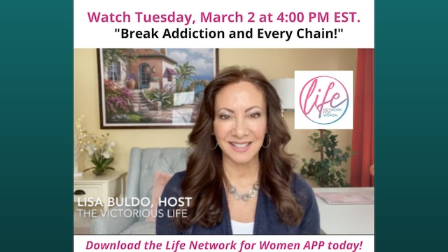 """How to Break Every Chain that Binds"" on The Victorious Life with Lisa Buldo"