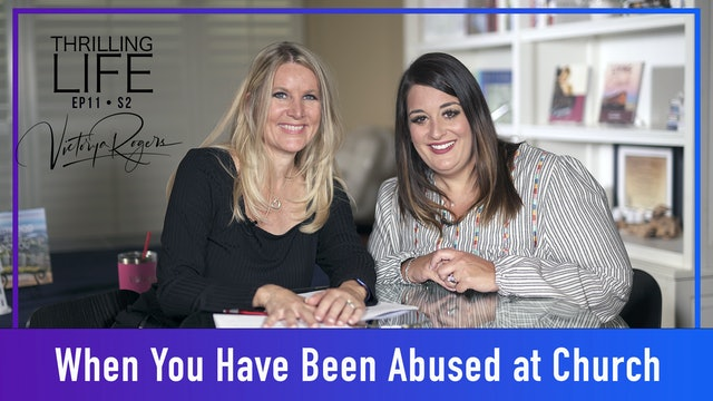 """""""When You Have Been Abused by the Church"""" on Living the Thrilling Life"""
