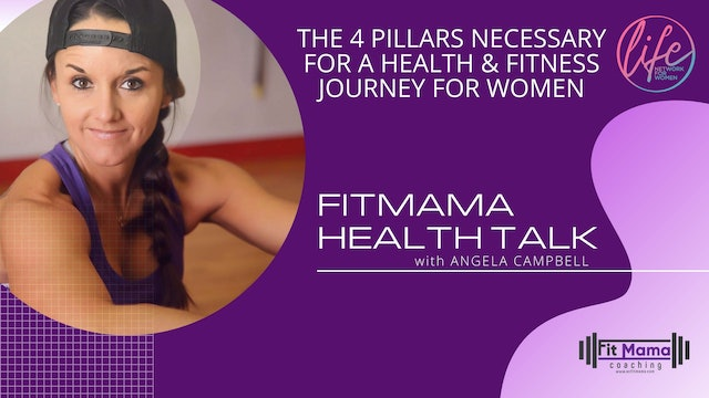 """4 Pillars of Health & Fitness"" on FITMAMA HEALTHTALK with Angela Campbell"