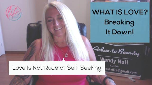 """Love Is Not Rude or Self-Seeking"" on..."