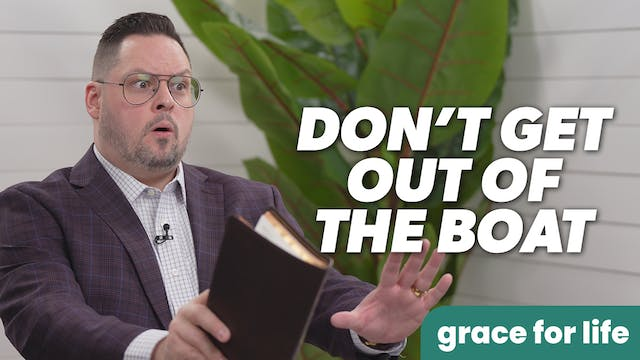 """""""Don't Get Out Of The Boat"""" on Grace ..."""