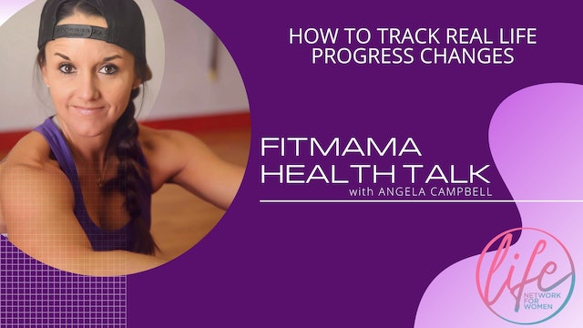 """""""How To Track Real Life Progress Changes"""" on FITMAMA HEALTHTALK"""