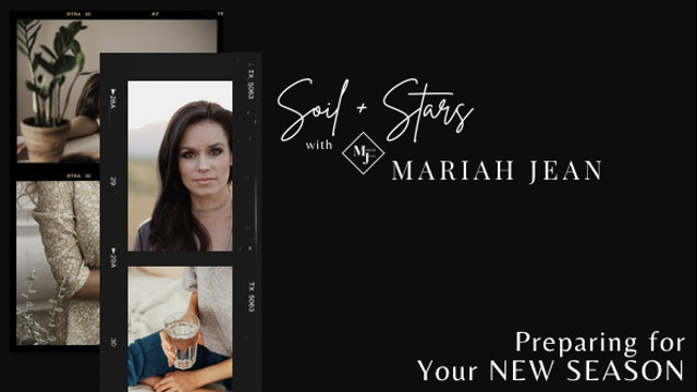 """Your NEW SEASON"" on SOIL+STARS with Mariah Jean"