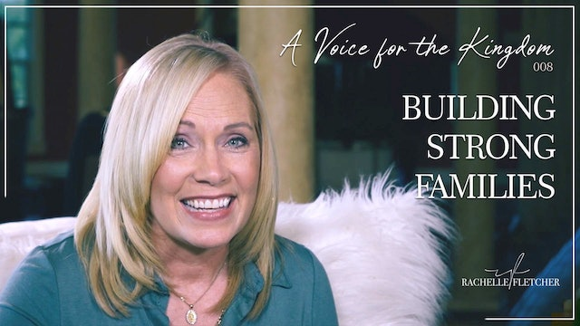 """""""Building Strong Families"""" on A Voice for the Kingdom w/Rachelle Fletcher"""