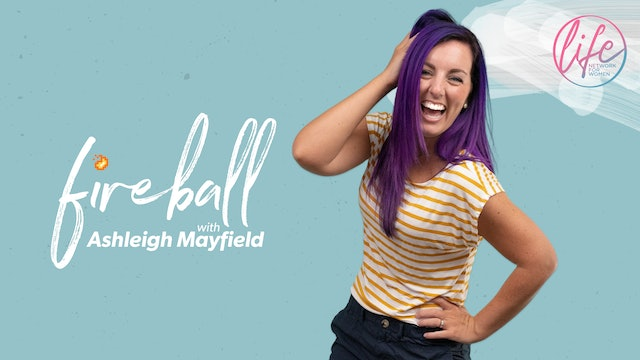 """""""Be Grateful For Who God Has Made You To Be"""" on Fireball with Ashleigh Mayfield"""