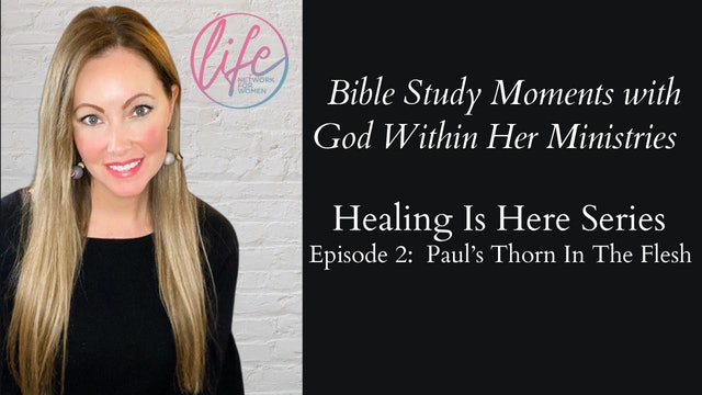 """""""Paul's Thorn In The Flesh"""" on Healing Is Here Series"""