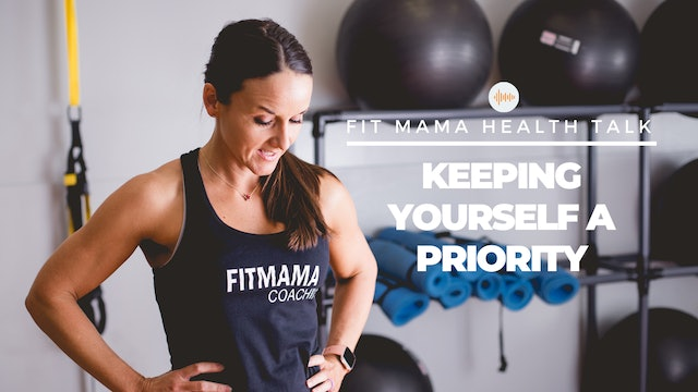 """""""Keeping Yourself A Priority"""" on FITMAMA HEALTHTALK"""