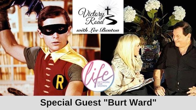 "VICTORY ROAD with Lee Benton: Formerly Robin on ""Batman"", Actor Burt Ward"