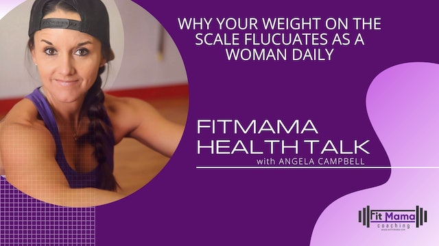 """Why Your Weight on the Scale Fluctuates as a Woman Daily"" on FITMAMA HEALTHTALK"