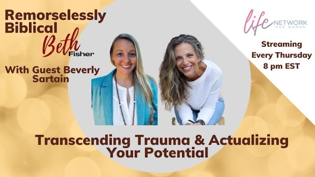 "Transcending Trauma and Actualizing Your Potential"" on Remorselessly Biblical"