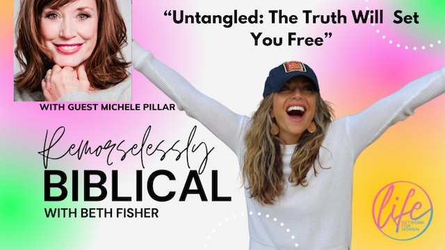 """""""Untangled, The Truth Will Set You Free"""" on Remorselessly Biblical"""