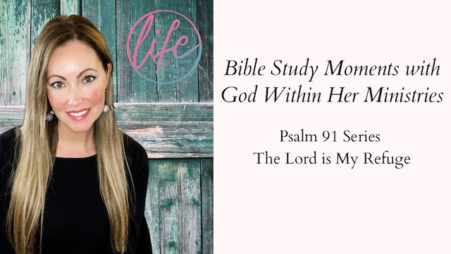 """The Lord is My Refuge"" on Bible Study Moments with Ashley Robbins"