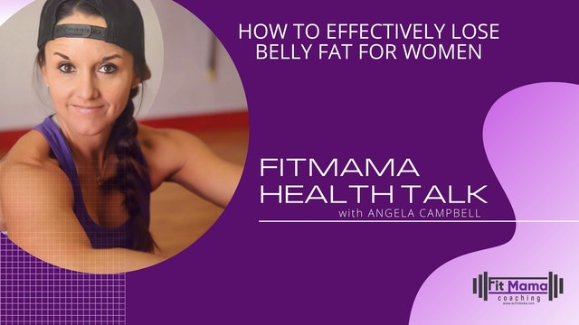 """Most Effective Way To Lose Belly Fat"" on FITMAMA HEALTHTALK"