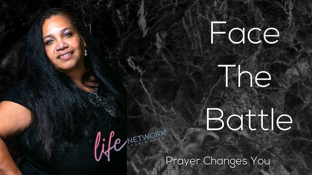 """Prayer Changes You"" on Face The Batt..."