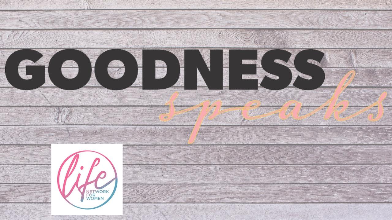Goodness Speaks
