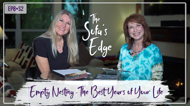 """""""Empty Nesting – The Best Years of Your Life"""" on The Sofa's Edge"""