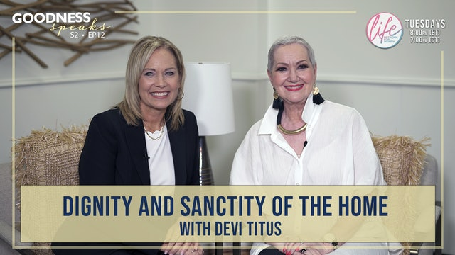 """""""Dignity and Sanctity of the Home: with Devi Titus"""" on Goodness Speaks"""