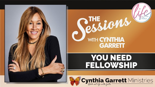 """""""You Need Fellowship"""" on The Sessions with Cynthia Garrett"""