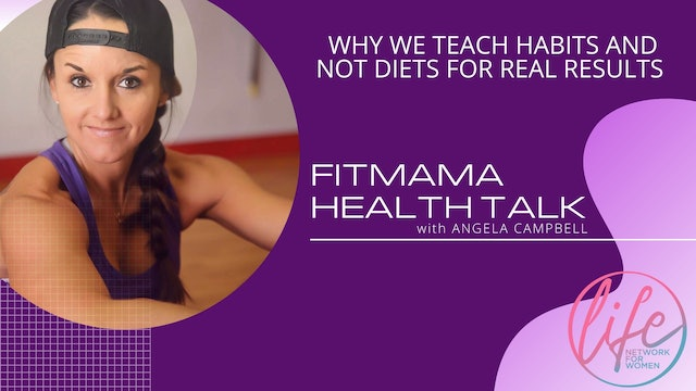 """""""Why we Teach Habits and not Diets for Real Results"""" on FITMAMA HEALTHTALK"""