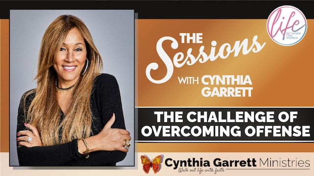 """""""The Challenge of Overcoming Offense"""" on The Sessions with Cynthia Garrett"""