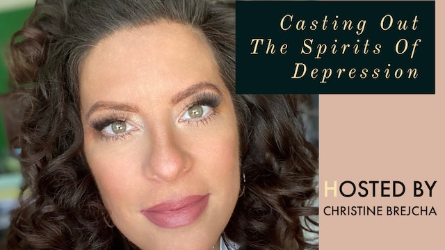 """""""Casting Out The Spirits Of Depression"""" on Christine's Cornerstone"""
