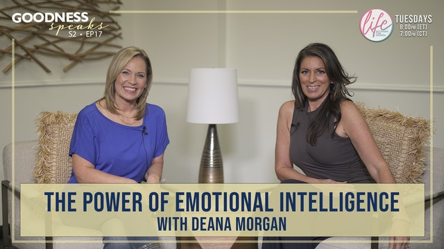 """""""The Power of Emotional Intelligence with Deana Morgan"""" on Goodness Speaks"""