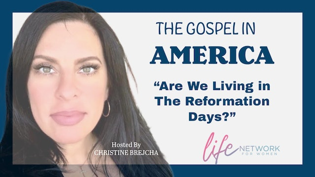 """""""Are We Living In The Reformation Days?"""" on Christine's Cornerstone"""