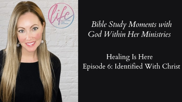 """""""Identified With Christ"""" on Healing Is Here Series"""
