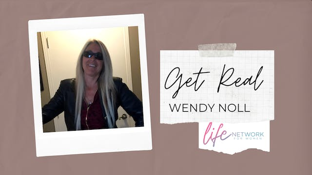 """No Regrets"" on Get Real with Wendy Noll"