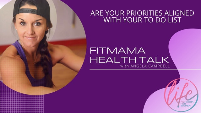 """""""Are Your Priorities Aligned With Your To Do List?"""" on FITMAMA HEALTHTALK"""