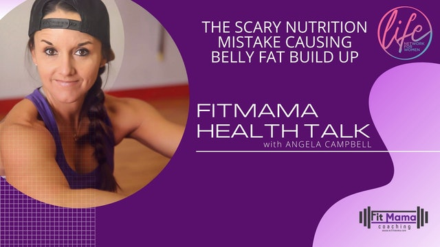 """Scary Nutrition Mistake Causing Belly Fat"" on FITMAMA HEALTHTALK"