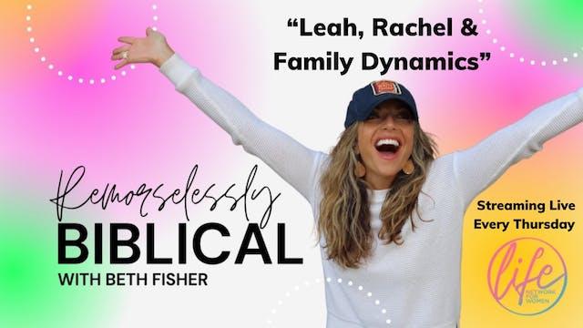 """""""Leah, Rachel & Family Dynamics"""" on R..."""