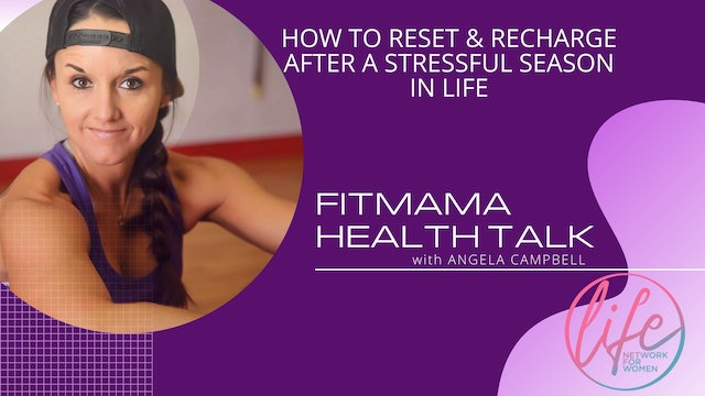 """""""How To Reset and Recharge in a Stressful Season in Life"""" on FITMAMA HEALTHTALK"""